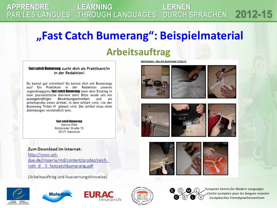 """""""Fast Catch Bumerang : Beispielmaterial Arbeitsauftrag Zum Download im Internet: http://www.uni- due.de/imperia/md/content/prodaz/reich_ roth_d__ll_fastcatchbumerang.pdf (Arbeitsauftrag und Auswertungshinweise)"""