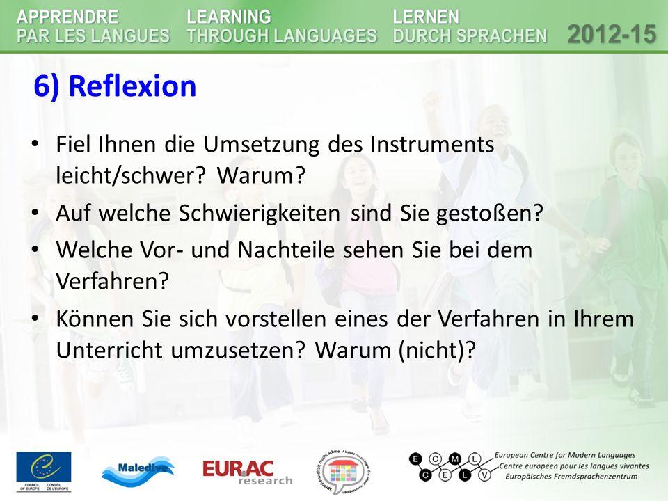 6) Reflexion Fiel Ihnen die Umsetzung des Instruments leicht/schwer.