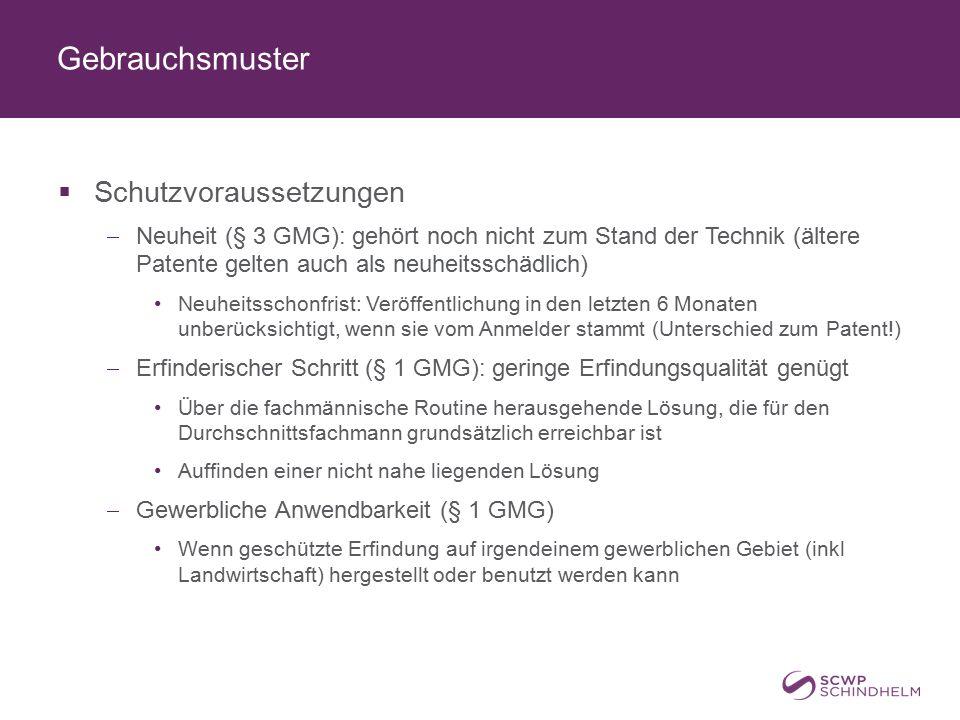 Gebrauchsmuster  Schutzvoraussetzungen  Neuheit (§ 3 GMG): gehört noch nicht zum Stand der Technik (ältere Patente gelten auch als neuheitsschädlich