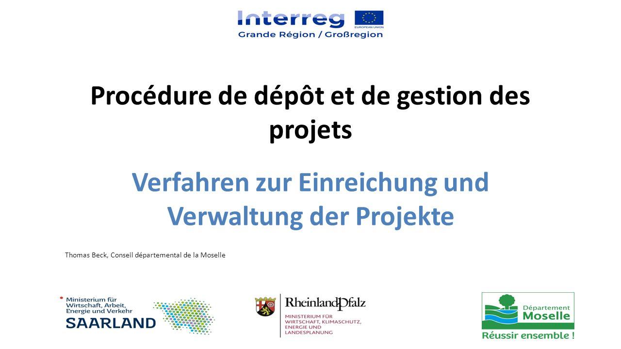 Procédure de dépôt et de gestion des projets Verfahren zur Einreichung und Verwaltung der Projekte Thomas Beck, Conseil départemental de la Moselle