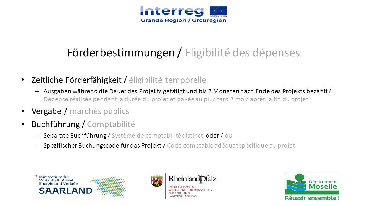 Zeitliche Förderfähigkeit / éligibilité temporelle – Ausgaben während die Dauer des Projekts getätigt und bis 2 Monaten nach Ende des Projekts bezahlt