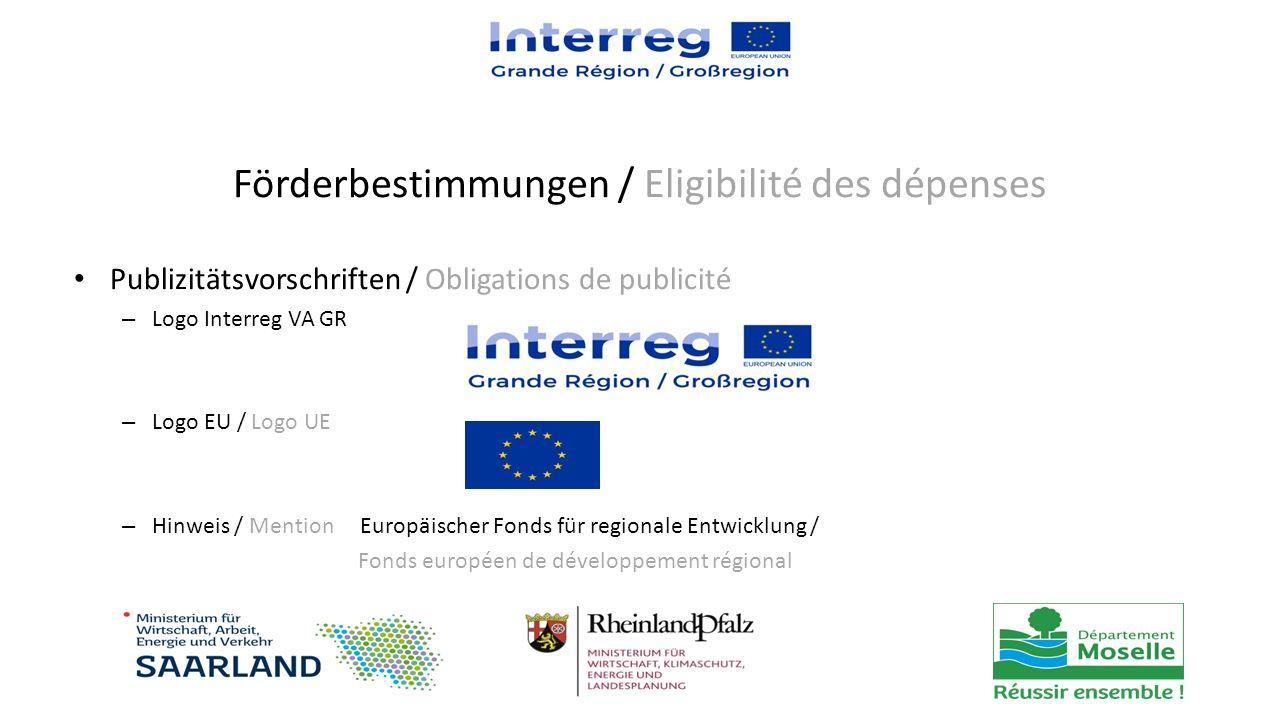 Publizitätsvorschriften / Obligations de publicité – Logo Interreg VA GR – Logo EU / Logo UE – Hinweis / Mention Europäischer Fonds für regionale Entwicklung / Fonds européen de développement régional Förderbestimmungen / Eligibilité des dépenses