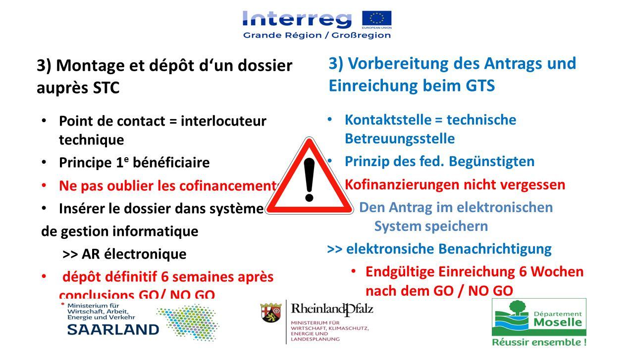 3) Montage et dépôt d'un dossier auprès STC Point de contact = interlocuteur technique Principe 1 e bénéficiaire Ne pas oublier les cofinancements Ins