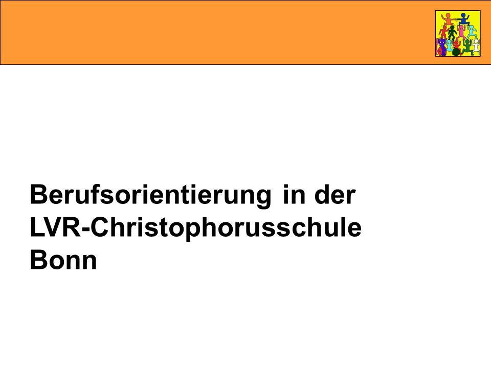 Berufsorientierung in der LVR-Christophorusschule Bonn Die Vorbereitung auf das Arbeitsleben… … kann nicht früh genug begonnen werden … findet in drei Jahren statt: 8.