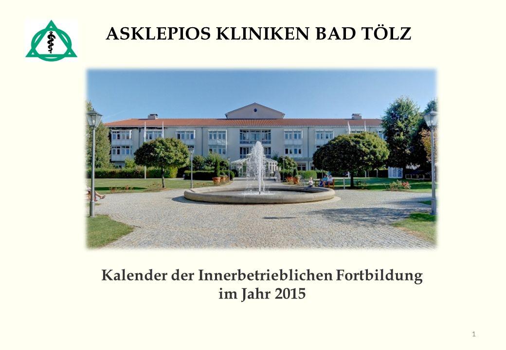 ASKLEPIOS KLINIKEN BAD TÖLZ Kalender der Innerbetrieblichen Fortbildung im Jahr 2015 1