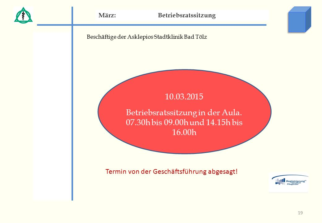 Beschäftige der Asklepios Stadtklinik Bad Tölz März:Betriebsratssitzung 10.03.2015 Betriebsratssitzung in der Aula.