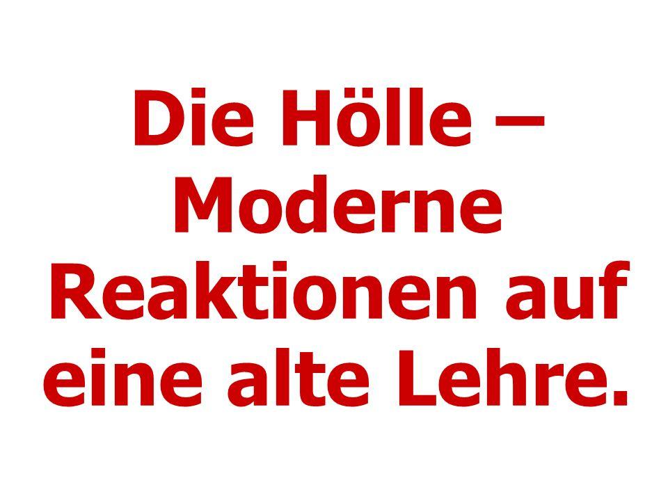 Die Hölle – Moderne Reaktionen auf eine alte Lehre.
