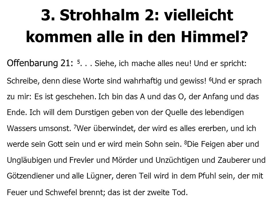 3. Strohhalm 2: vielleicht kommen alle in den Himmel.