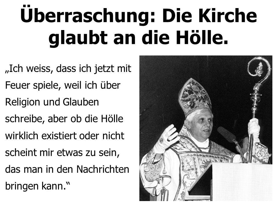 Überraschung: Die Kirche glaubt an die Hölle.