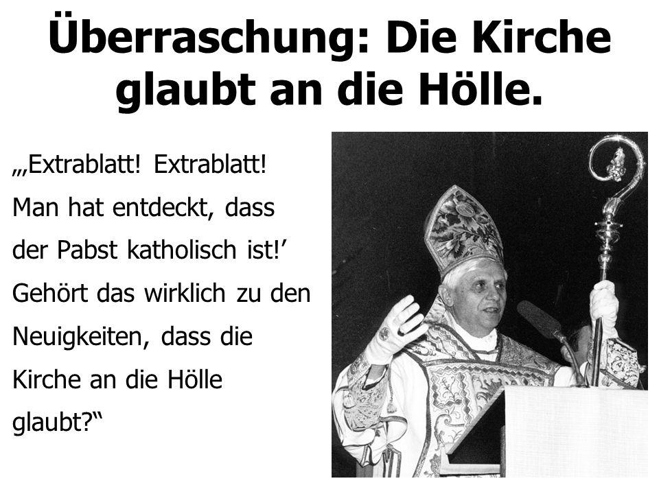 """Überraschung: Die Kirche glaubt an die Hölle. """"'Extrablatt."""