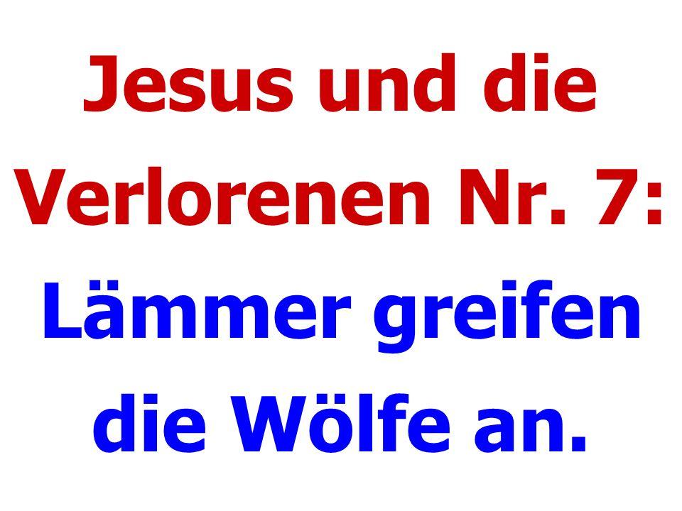 Jesus und die Verlorenen Nr. 7: Lämmer greifen die Wölfe an.