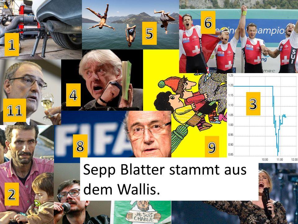 Sepp Blatter stammt aus dem Wallis.