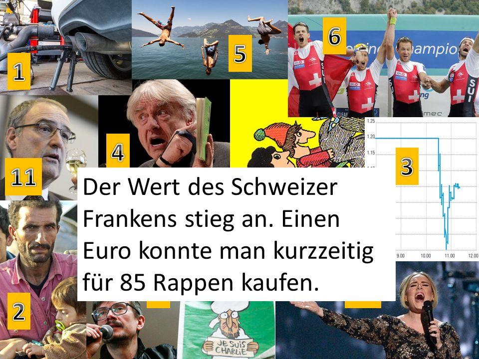 Der Wert des Schweizer Frankens stieg an. Einen Euro konnte man kurzzeitig für 85 Rappen kaufen.