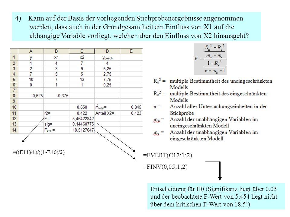 4) Kann auf der Basis der vorliegenden Stichprobenergebnisse angenommen werden, dass auch in der Grundgesamtheit ein Einfluss von X1 auf die abhängige Variable vorliegt, welcher über den Einfluss von X2 hinausgeht.
