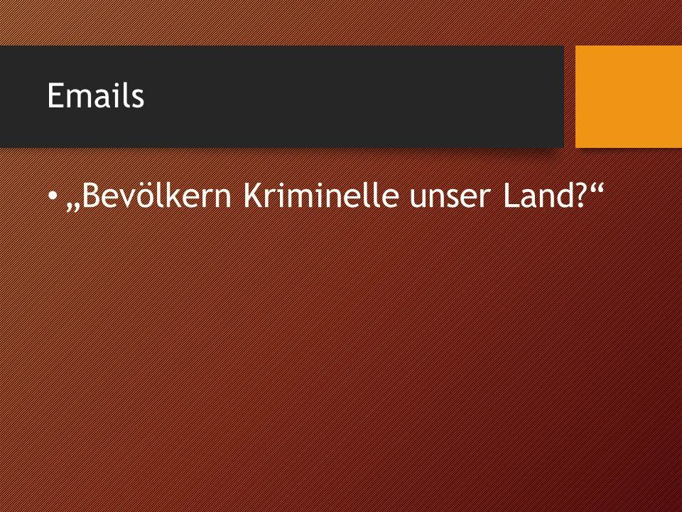 """Bevölkern Kriminelle unser Land"