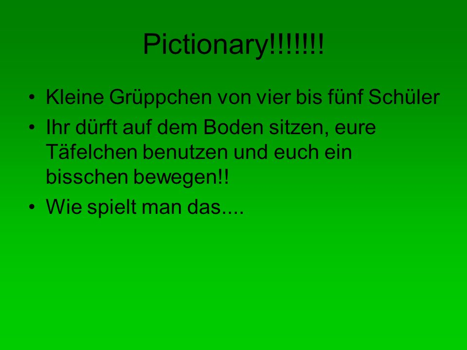 Pictionary!!!!!!.