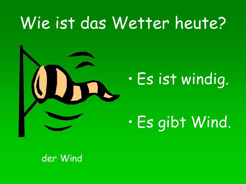 Wie ist das Wetter heute? Es ist windig. Es gibt Wind. der Wind