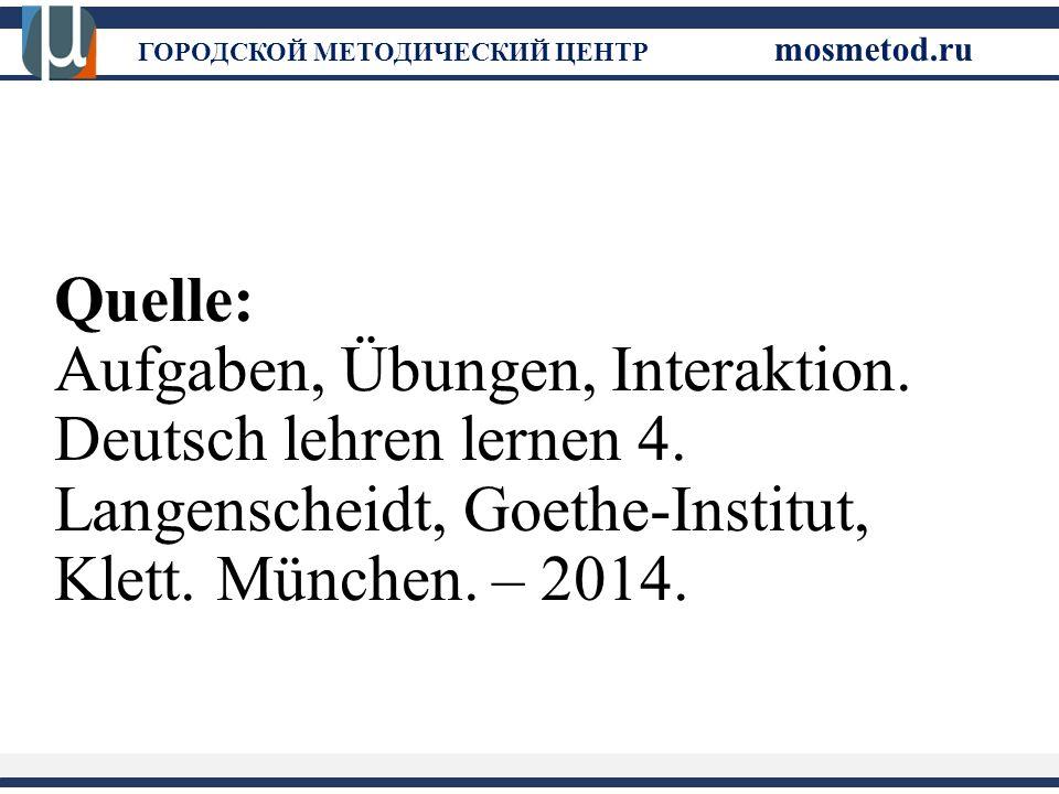 Quelle: Aufgaben, Übungen, Interaktion. Deutsch lehren lernen 4.