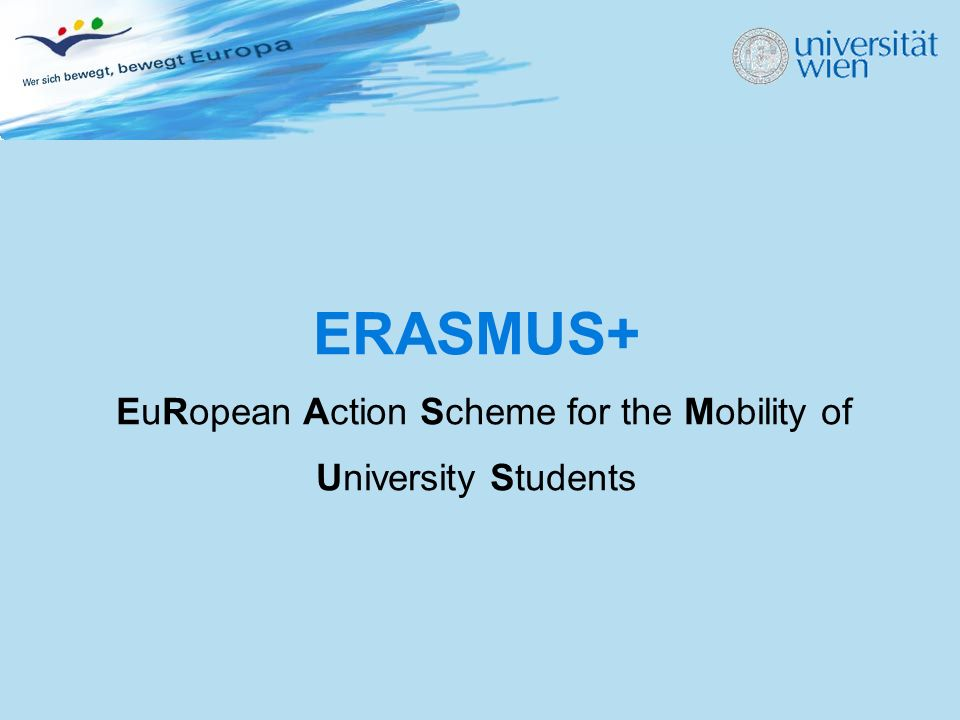 ERASMUS+ EuRopean Action Scheme for the Mobility of University Students