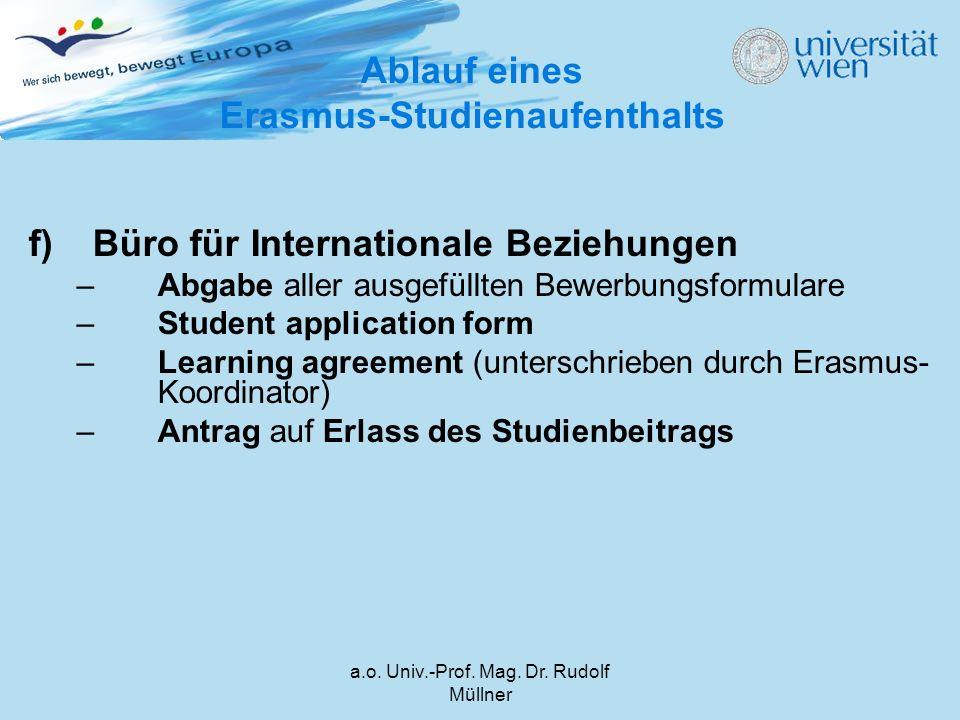 a.o. Univ.-Prof. Mag. Dr. Rudolf Müllner f)Büro für Internationale Beziehungen –Abgabe aller ausgefüllten Bewerbungsformulare –Student application for
