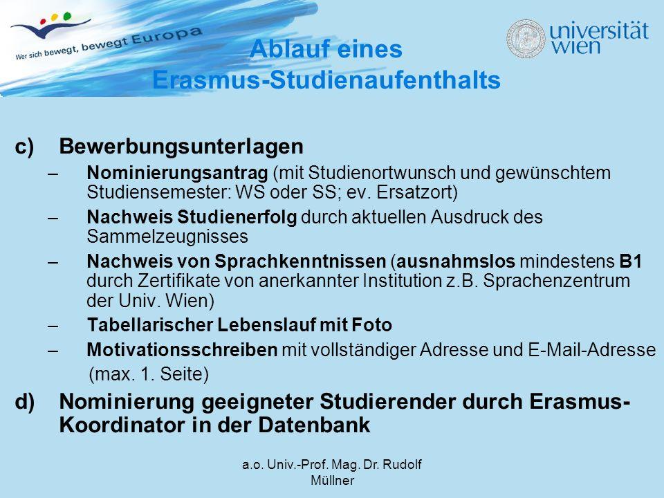 a.o. Univ.-Prof. Mag. Dr. Rudolf Müllner c)Bewerbungsunterlagen –Nominierungsantrag (mit Studienortwunsch und gewünschtem Studiensemester: WS oder SS;