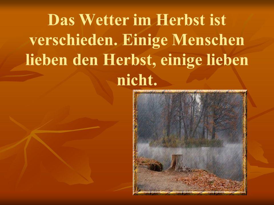 Der Herbst ist nicht mehr weit. Der Herbst ist nicht mehr weit, Willkommen bunte Jahreszeit.