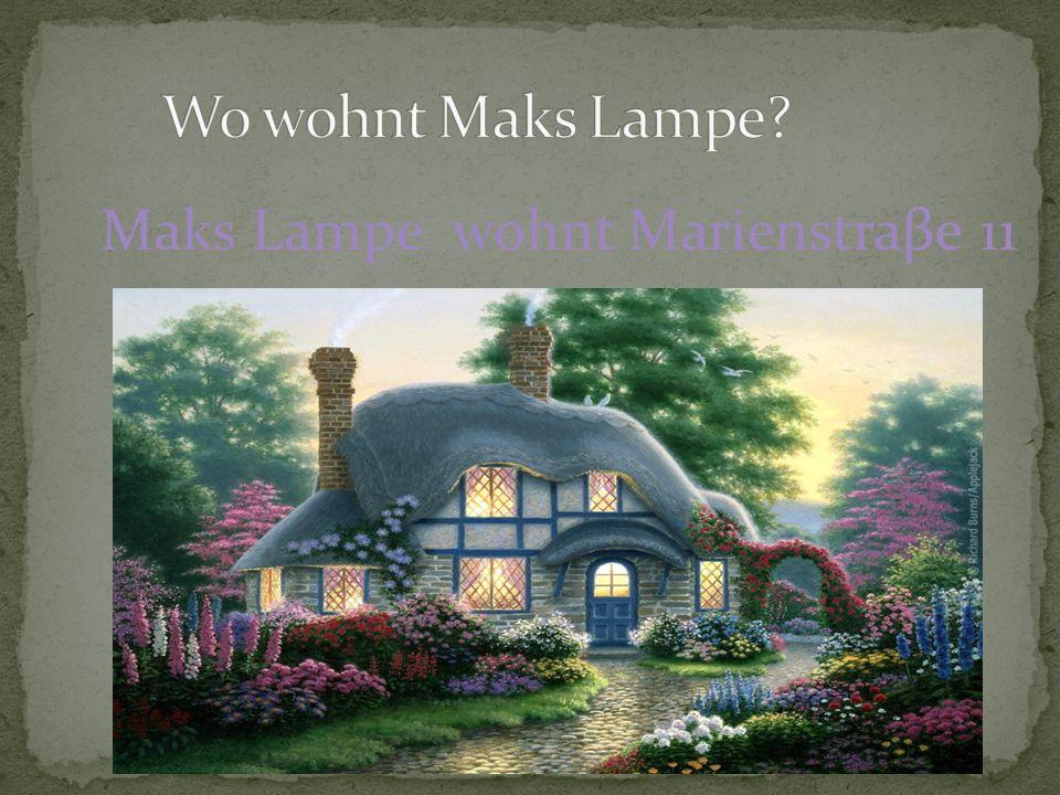 Maks Lampe wohnt Marienstraβe 11 <<