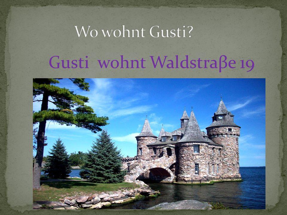 Gusti wohnt Waldstraβe 19