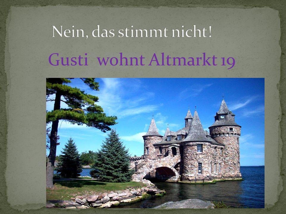 Gusti wohnt Altmarkt 19
