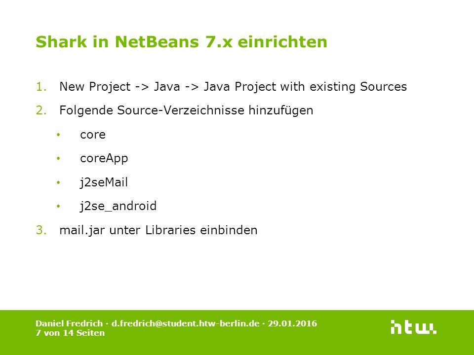 Daniel Fredrich · d.fredrich@student.htw-berlin.de · 29.01.2016 8 von 14 Seiten Shark in NetBeans 7.x einrichten