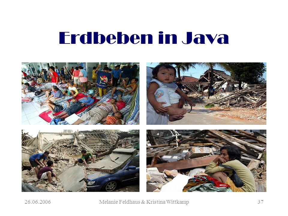 26.06.2006Melanie Feldhaus & Kristina Wittkamp37 Erdbeben in Java