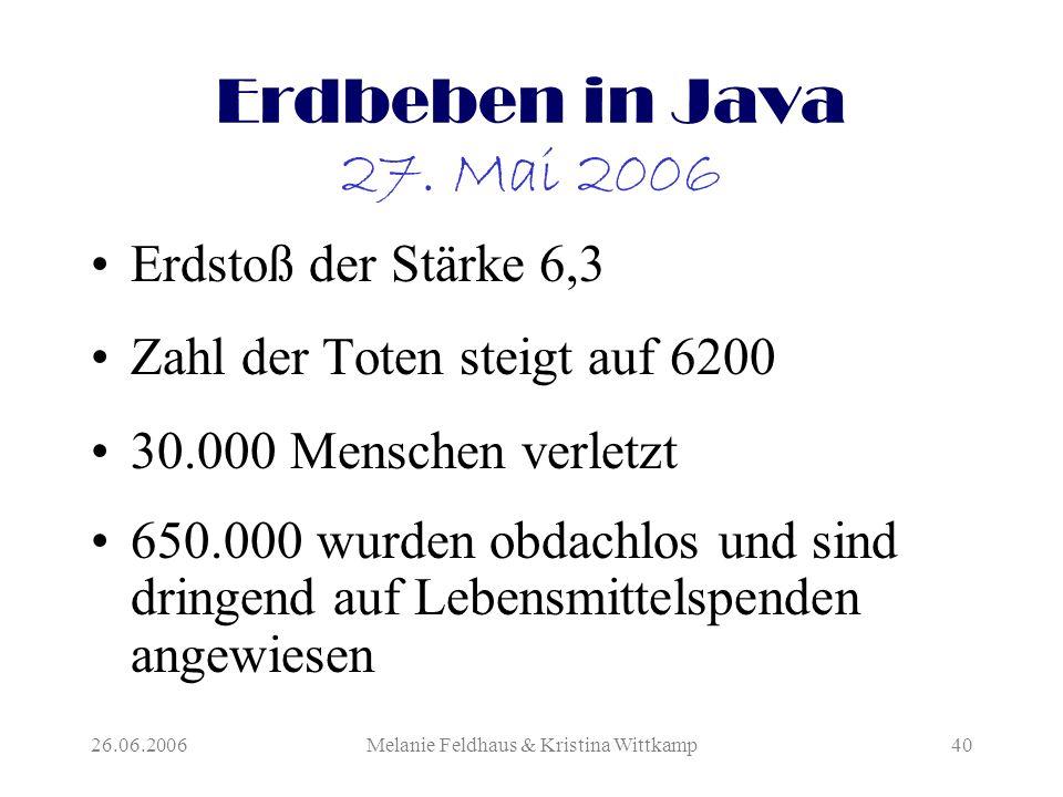 26.06.2006Melanie Feldhaus & Kristina Wittkamp40 Erdbeben in Java 27.
