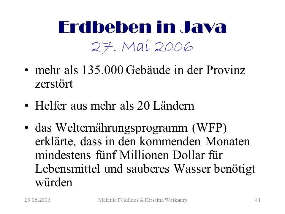26.06.2006Melanie Feldhaus & Kristina Wittkamp41 Erdbeben in Java 27.