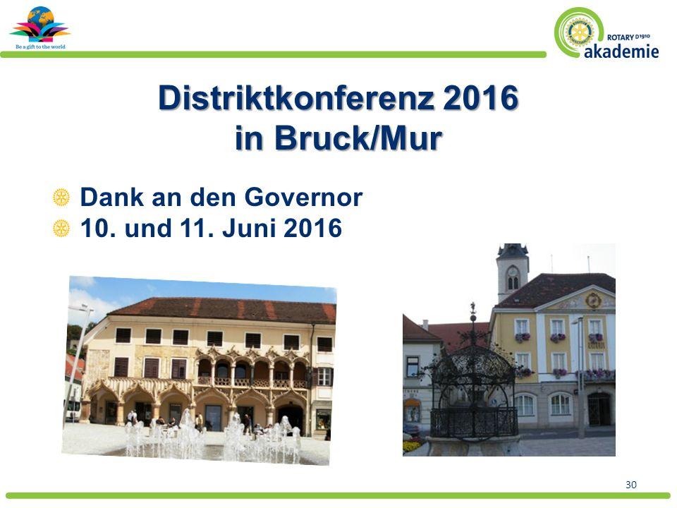 30 Distriktkonferenz 2016 in Bruck/Mur Dank an den Governor 10. und 11. Juni 2016