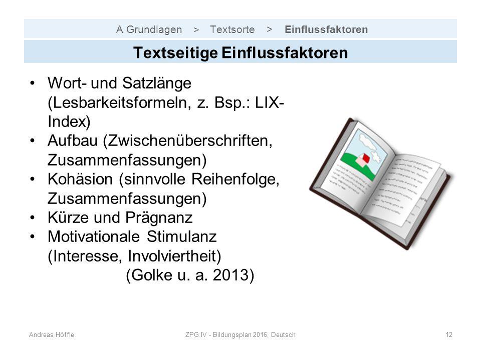 A Grundlagen > Textsorte > Einflussfaktoren Andreas HöffleZPG IV - Bildungsplan 2016, Deutsch12 Textseitige Einflussfaktoren Wort- und Satzlänge (Lesb