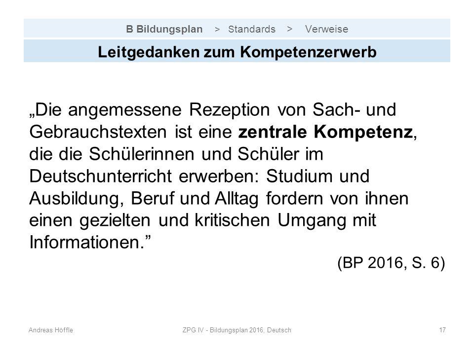 """B Bildungsplan > S tandards > Verweise Andreas HöffleZPG IV - Bildungsplan 2016, Deutsch17 Leitgedanken zum Kompetenzerwerb """"Die angemessene Rezeption"""