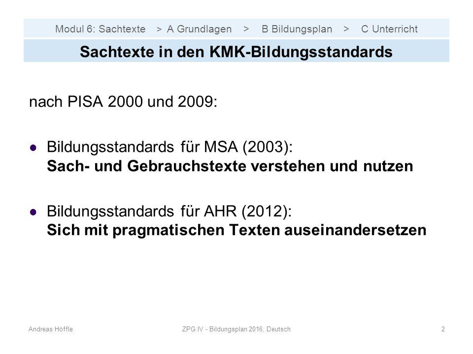 Modul 6: Sachtexte > A Grundlagen > B Bildungsplan > C Unterricht nach PISA 2000 und 2009: Bildungsstandards für MSA (2003): Sach- und Gebrauchstexte