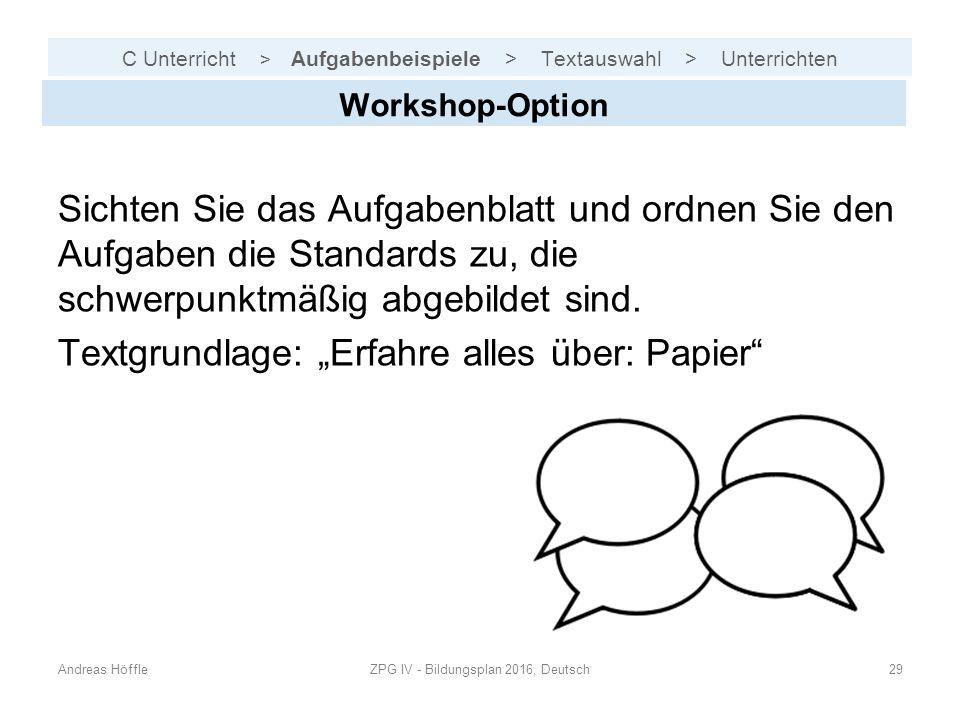 C Unterricht > Aufgabenbeispiele > Textauswahl > Unterrichten Andreas HöffleZPG IV - Bildungsplan 2016, Deutsch29 Workshop-Option Sichten Sie das Aufg