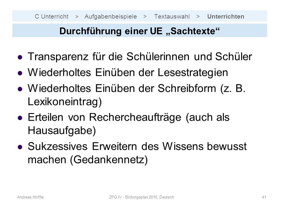"""C Unterricht > Aufgabenbeispiele > Textauswahl > Unterrichten Andreas HöffleZPG IV - Bildungsplan 2016, Deutsch41 Durchführung einer UE """"Sachtexte"""" Tr"""