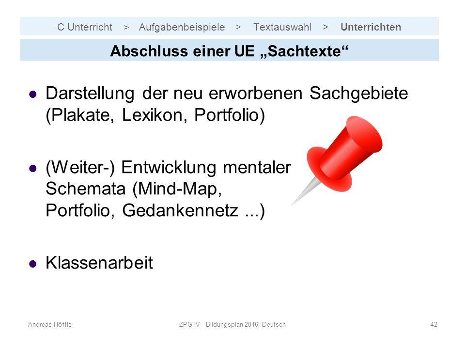 """C Unterricht > Aufgabenbeispiele > Textauswahl > Unterrichten Andreas HöffleZPG IV - Bildungsplan 2016, Deutsch42 Abschluss einer UE """"Sachtexte"""" Darst"""