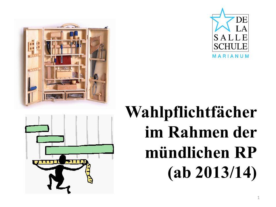 1 Wahlpflichtfächer im Rahmen der mündlichen RP (ab 2013/14)