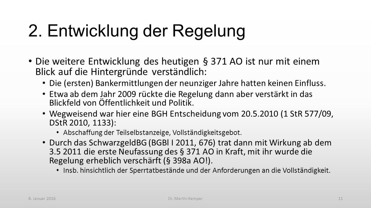 2. Entwicklung der Regelung Die weitere Entwicklung des heutigen § 371 AO ist nur mit einem Blick auf die Hintergründe verständlich: Die (ersten) Bank