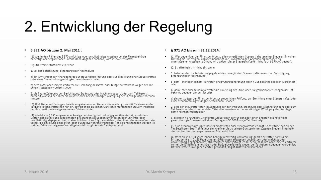 2. Entwicklung der Regelung § 371 AO bis zum 2.