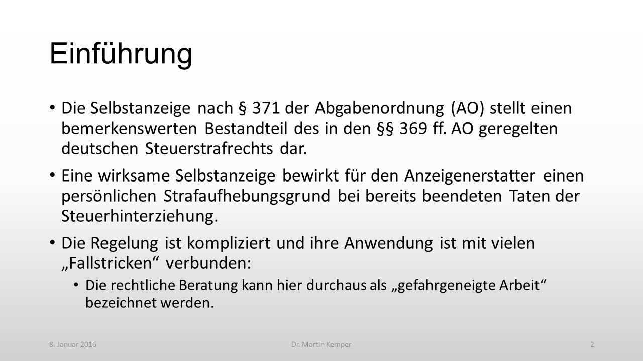 Einführung Die Selbstanzeige nach § 371 der Abgabenordnung (AO) stellt einen bemerkenswerten Bestandteil des in den §§ 369 ff.
