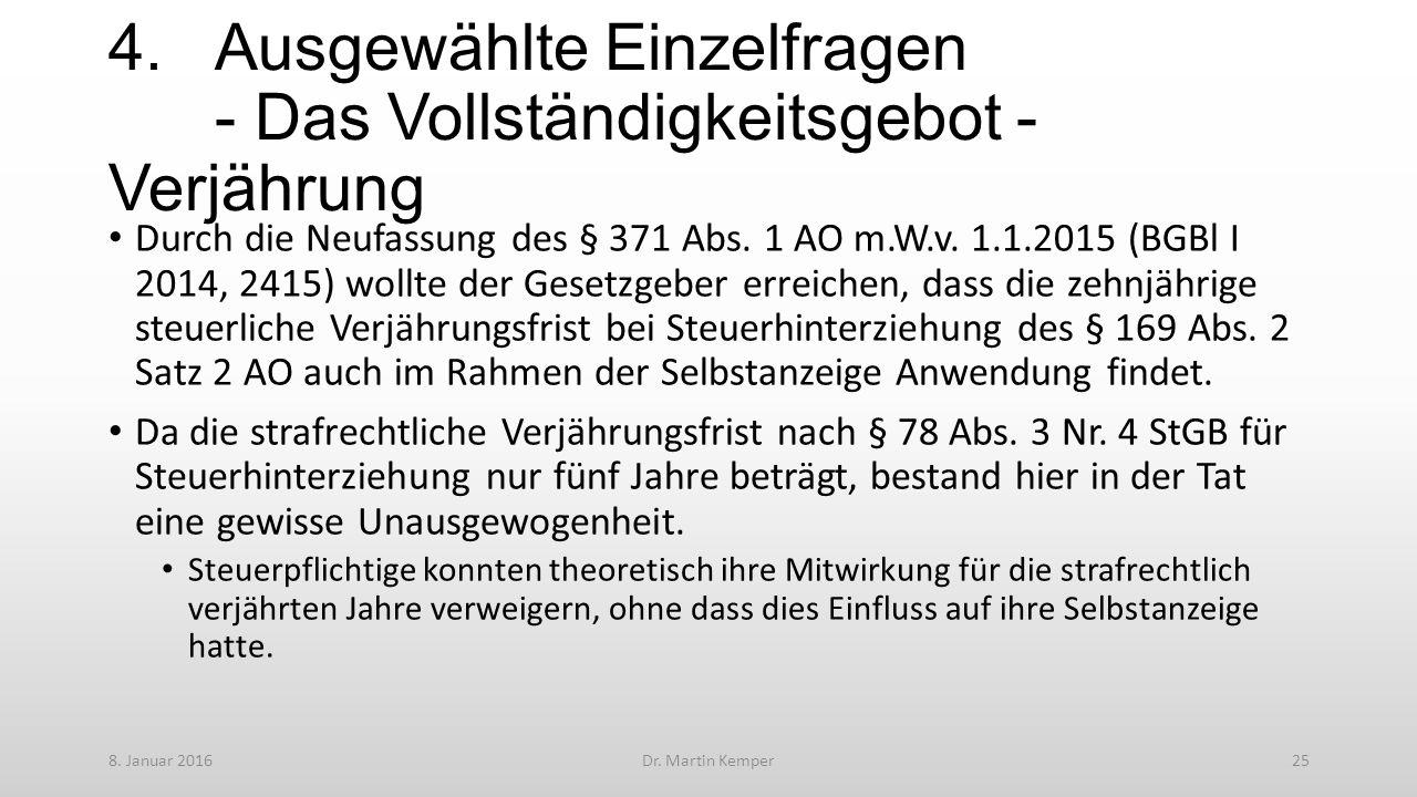 4.Ausgewählte Einzelfragen - Das Vollständigkeitsgebot - Verjährung Durch die Neufassung des § 371 Abs.