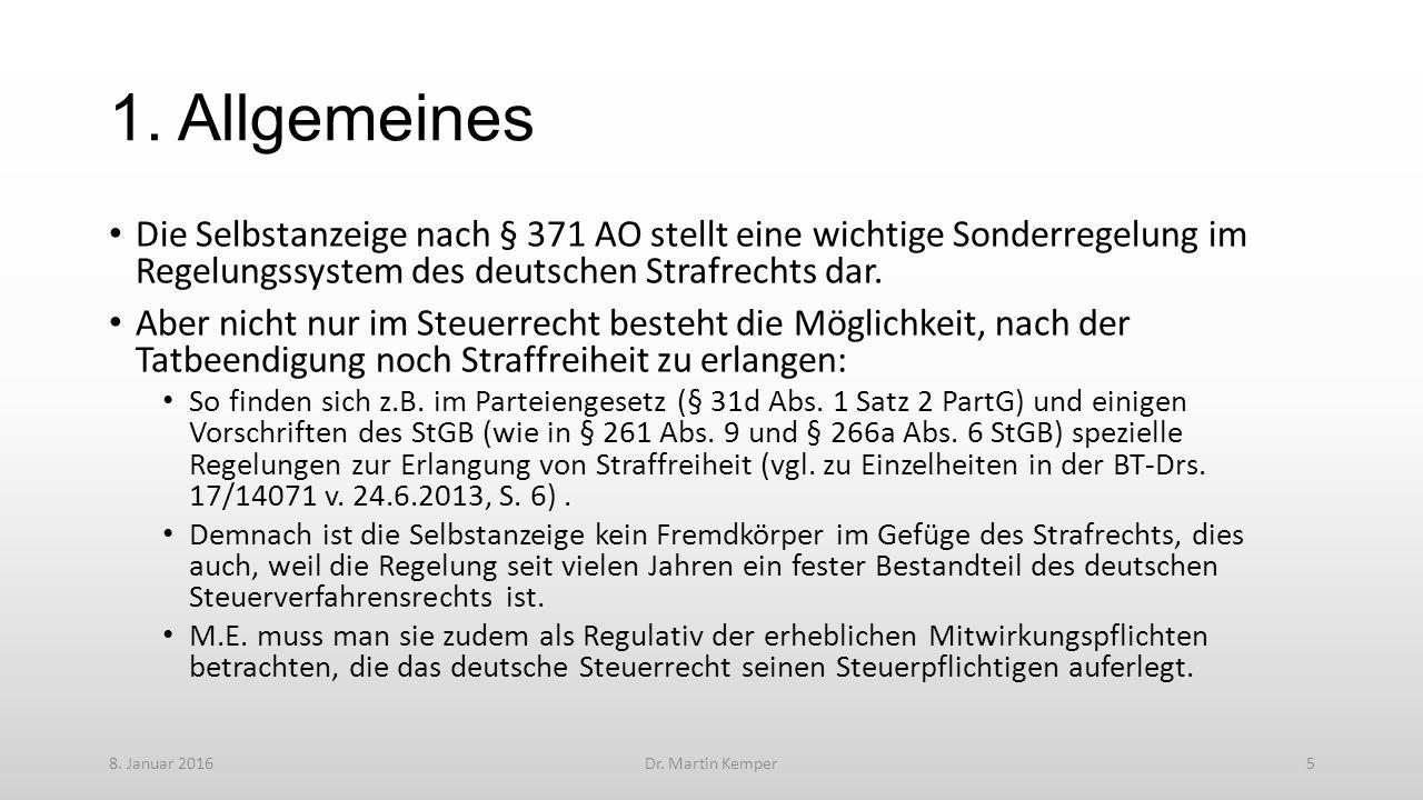 1. Allgemeines Die Selbstanzeige nach § 371 AO stellt eine wichtige Sonderregelung im Regelungssystem des deutschen Strafrechts dar. Aber nicht nur im