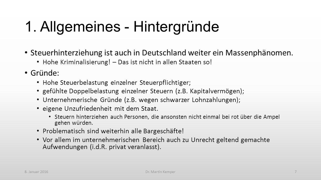 1. Allgemeines - Hintergründe Steuerhinterziehung ist auch in Deutschland weiter ein Massenphänomen. Hohe Kriminalisierung! – Das ist nicht in allen S