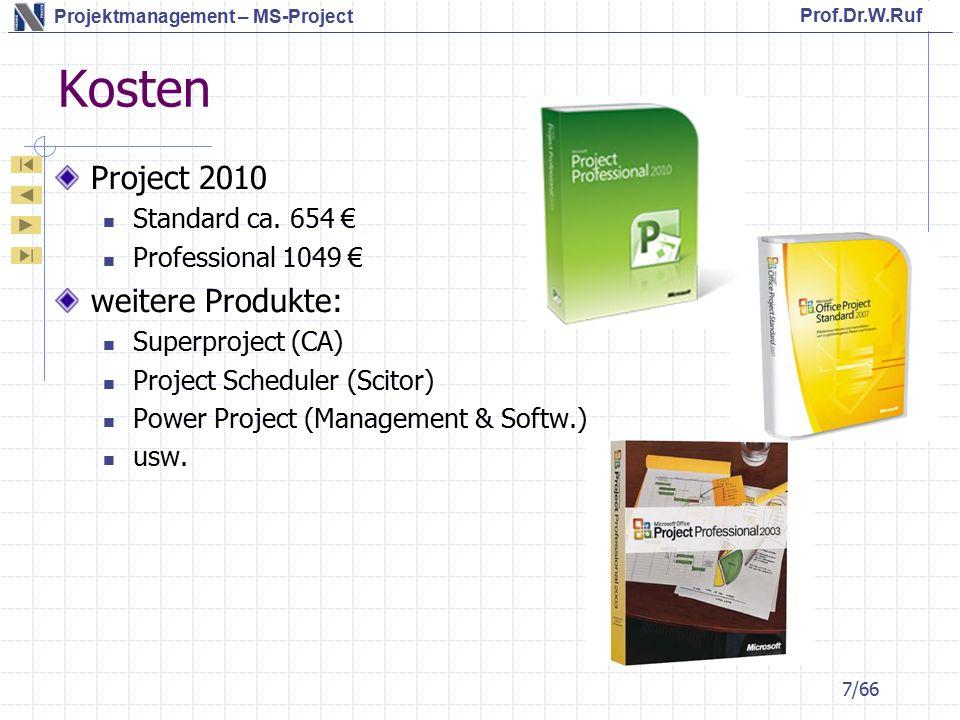 Prof.Dr.W.Ruf Projektmanagement – MS-Project Standardberichte drucken Projekt - Berichte Berichte sind definierte Darstellungen ausgewählter Informationen MS-Project verfügt über mehr als 20 Berichte Berichte können individuell angepasst werden Berichte werden eingeteilt in Kategorien (siehe Bild) 58/62
