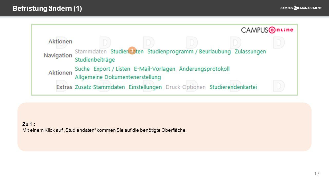 """17 Befristung ändern (1) 1 Zu 1.: Mit einem Klick auf """"Studiendaten kommen Sie auf die benötigte Oberfläche."""
