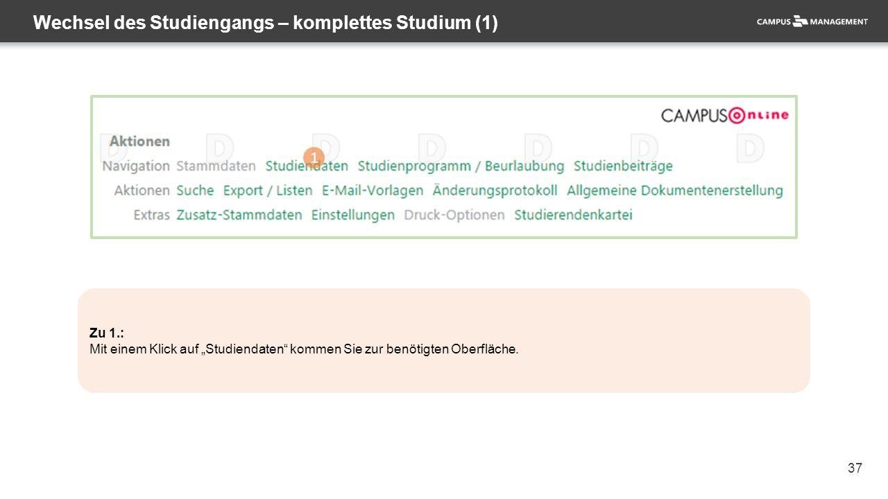 """37 Wechsel des Studiengangs – komplettes Studium (1) 1 Zu 1.: Mit einem Klick auf """"Studiendaten kommen Sie zur benötigten Oberfläche."""